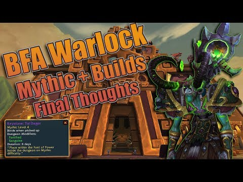 BFA - Warlock Mythic + Builds and Final Thoughts! Affliction, Destruction and Demonology!