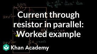 Direnç ile paralel olarak mevcut: örnek | DC Devreleri | AP Fizik 1 | Khan Academy