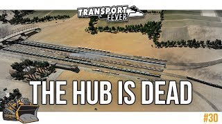 Bulldozing the hub, yes seriously | Transport Fever Metropolis #30