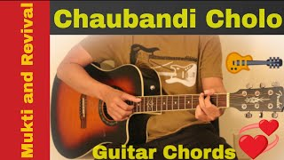 Chaubandi cholo - Mukti & Revival guitar chords