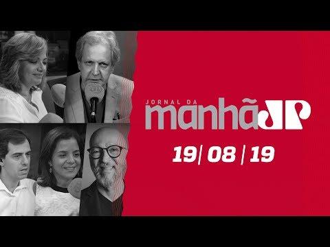 Jornal da Manhã - Edição Completa - 19/08/19