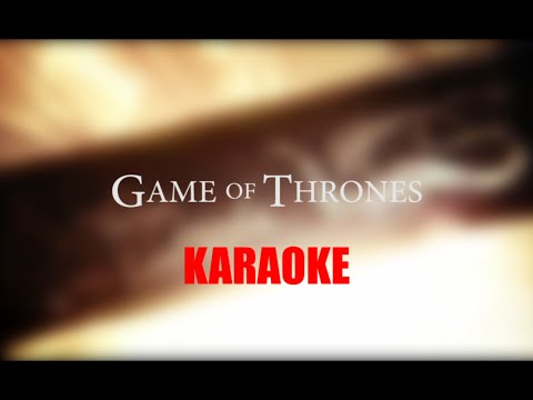 Game Of Thrones -  Karaoke
