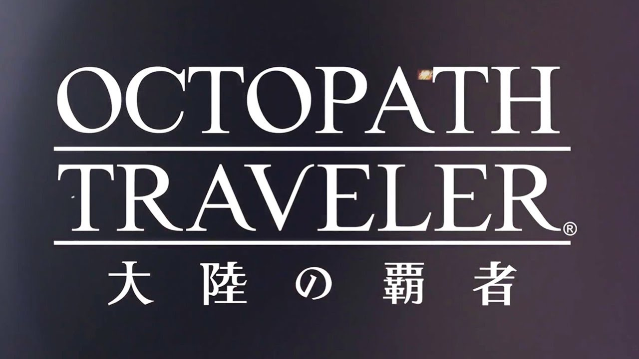 Octopath Traveler: Champions Of The Continent Japanese Gameplay Trailer