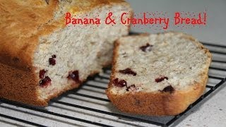 Banana & Cranberry Bread