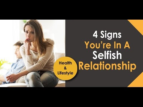 4 Signs You're In A Selfish Relationship
