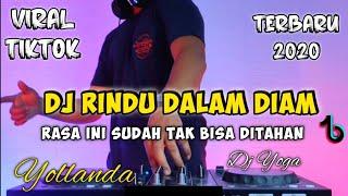 Download DJ RINDU DALAM DIAM (YOLLANDA) RASA INI SUDAH TAK BISA DI TAHAN VIRAL TIK TOK TERBARU 2020 FULL BASS