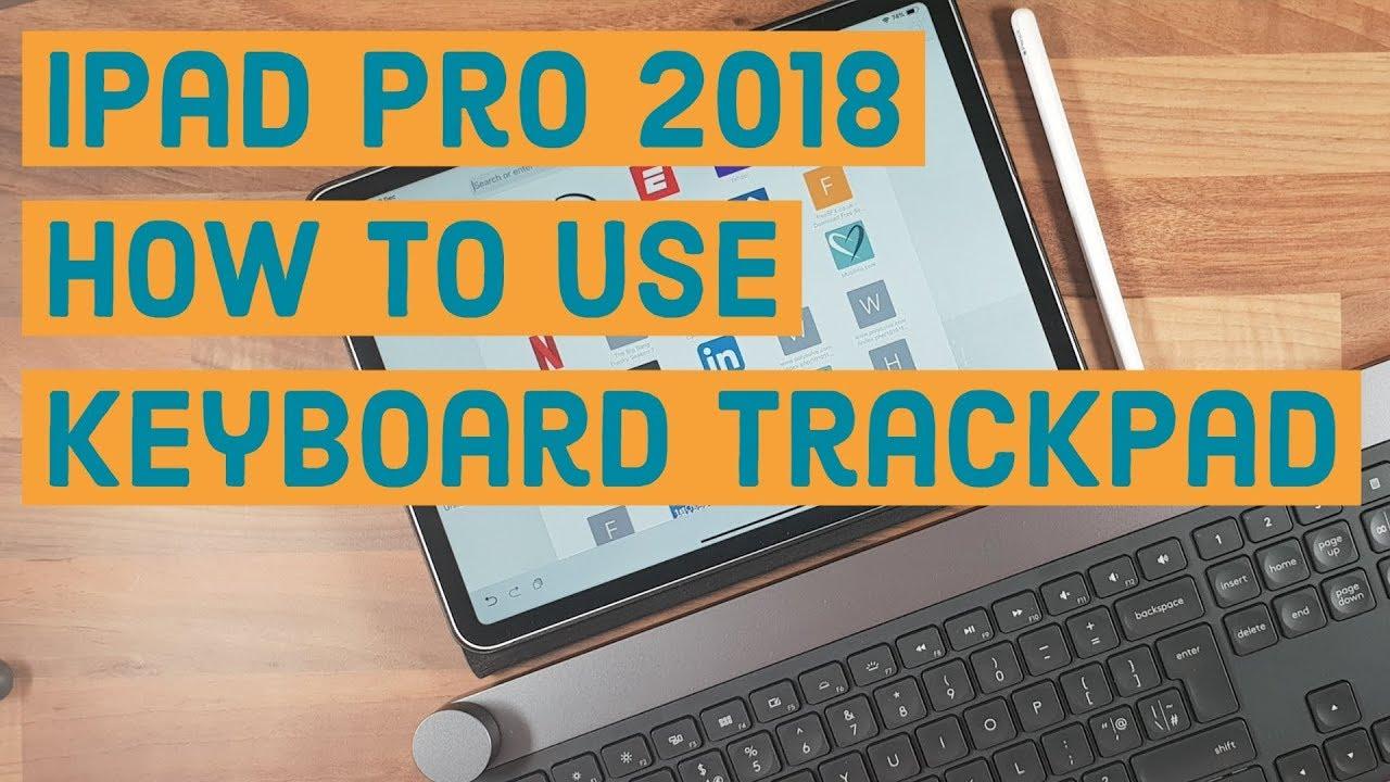 How to use keyboard trackpad   iPad Pro 2018/iOS 12 - YouTube