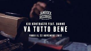 Download Kid Kontrasto ft. Danno - Va tutto bene MP3 song and Music Video
