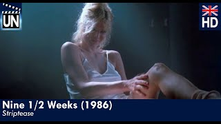 Unforgettable - Nine 1/2 Weeks (Striptease, 1986) HD