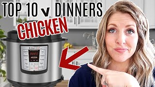 Download 10 of THE BEST MEALS To Make In An Instant Pot! CHICKEN DINNERS!