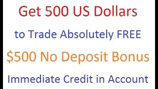 Earn Profits with FOREX Trading $500 No Deposit Bonus Absolutely FREE to Trade