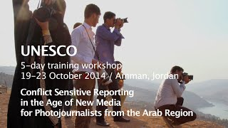 UNESCO training / Photojournalism and Conflict Sensitive Reporting in the Age of New Media