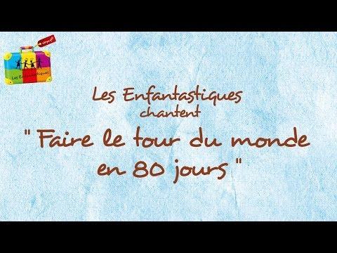 FAIRE LE TOUR DU MONDE EN 80 JOURS -  Les Enfantastiques - Chorale d'enfants
