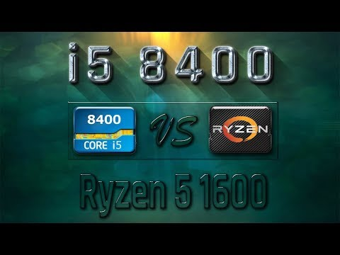 i5 8400 vs Ryzen 5 1600 Benchmarks | Gaming Tests Review & Comparison