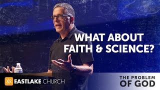 The Problem of God - Week 3 - What About Faith and Science?