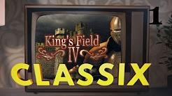 Classix | King's Field IV