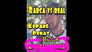 Download Video Kupang debat BOLA   BARCA vs REAL lucu MP3 3GP MP4