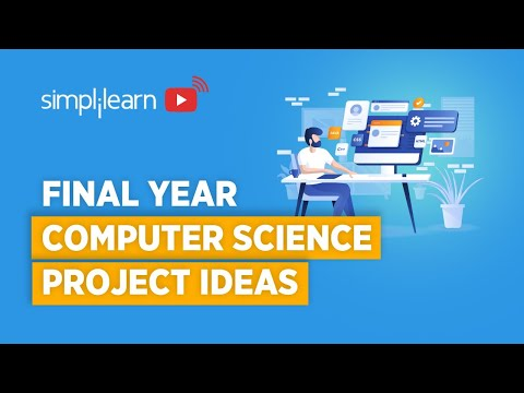 Final Year Computer Science Project Ideas And Tips | How To Choose Project | Simplilearn