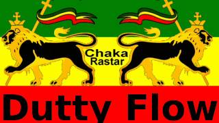 Dutty Cup Crew & Lugaman - Dutty Flow **A Chaka Rastar Youtube Exclusive**
