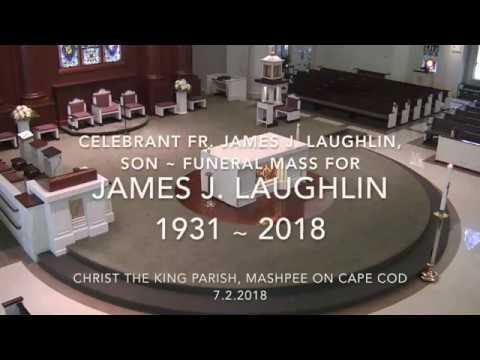 Funeral Mass for James J  Laughlin 1931 ∼ 2018
