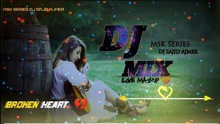 Sad Song Mashup Mix | All Punjabi Love song mix | Love song mix | MSK SERIES