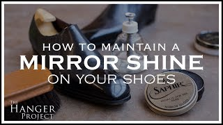 How to Maintain a Mirror Shine on Your Shoes 👞