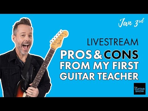 Pros & Cons From My First Guitar Teacher - (Live Lesson + Q&A)