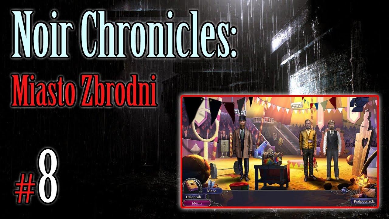 """Let's Play: Noir Chronicles: Miasto Zbrodni odc. 8 – """"Morderstwo w cyrku"""""""
