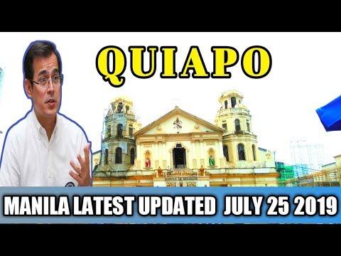 MANILA LATEST UPDATE JULY 25 2019 | QUIAPO MALINIS AT MALUWAG PARIN BA ??