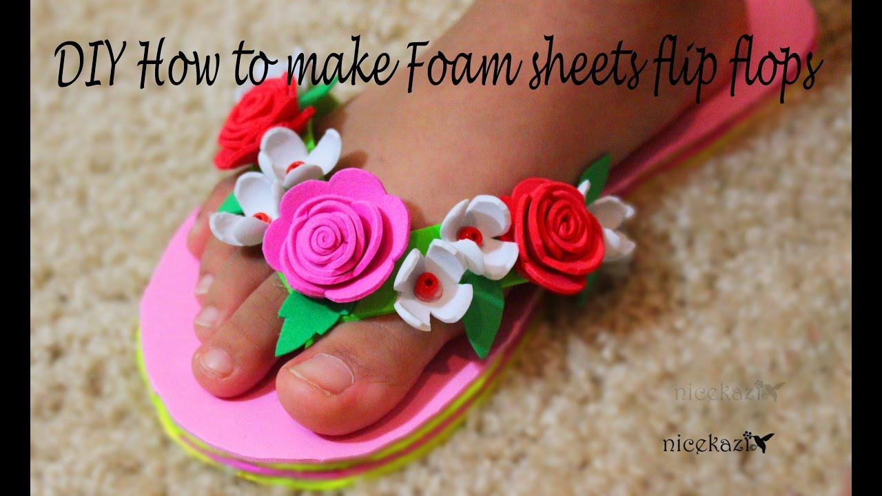 Diy how to make foam sheets flip flops foam sheet crafts for Fomic sheet decoration youtube