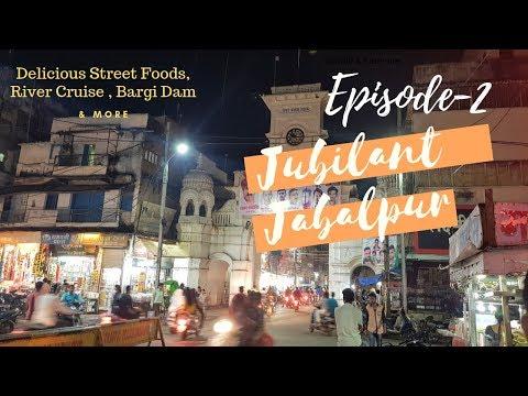Jabalpur Famous Street Food | Jabalpur Tour Madhya Pradesh Episode-2 | Bargi Dam River Cruise