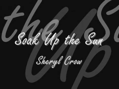 Sheryl Crow Soak Up the Sun Lyrics