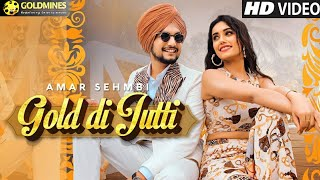 Gold Di Jutti |Amar Sehmbi & The Kidd| | Latest Punjabi Song 2020| Official Video Song HD