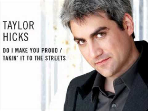 Taylor Hicks Do I Make You Proud