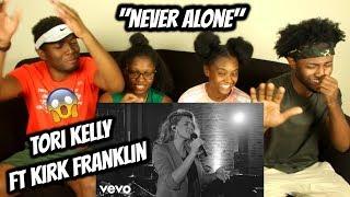 Tori Kelly - Never Alone ft. Kirk Franklin (Live) ft. Kirk Franklin (REACTION)