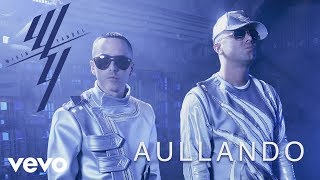 Wisin & Yandel - Aullando [Official Audio] Feat. Romeo Santos