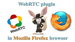 Disable WebRTC plugin in Mozilla Firefox