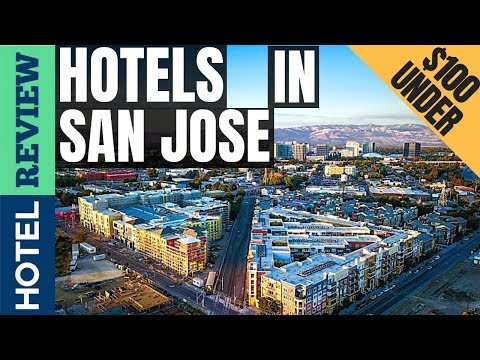 ✅San Jose Hotels: Best Hotels In San Jose (2019)[Under $100]