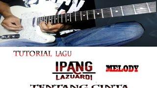 MELODY IPANG -TENTANG CINTA ( TUTORIAL ) Mp3