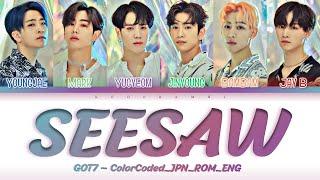 GOT7 (갓세븐) - ''SEESAW'' Lyrics歌詞 (Color_Coded_JPN_ROM_ENG) […