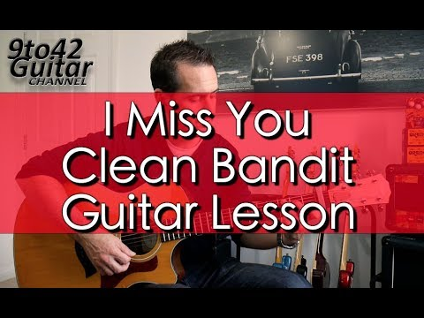 How To Play I Miss You Clean Bandit Guitar Lesson Youtube