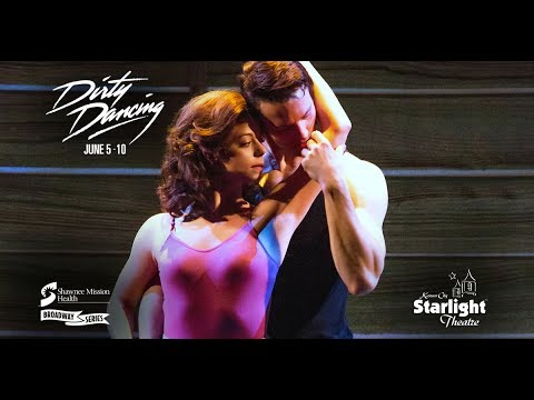 Dirty Dancing at Starlight Theatre - June 5-10, 2018