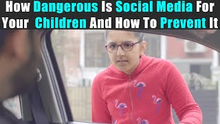 How Dangerous Is So¢ial Media For Your Children And How To Prevent It | Rohit R Gaba