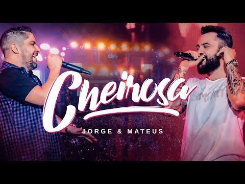 Jorge & Mateus - CHEIROSA Vídeo