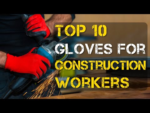 Top 10 Best Gloves for Construction Workers