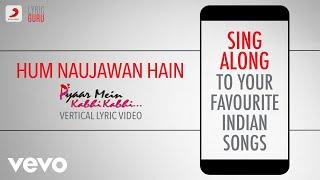 Gambar cover Hum Naujawan Hain - Pyaar Mein Kabhi Kabhi Official Bollywood Lyrics Vishal Dadlani Suraj