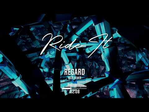 Regard - Ride It (Naze Remix)