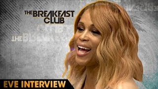 Eve Interview at The Breakfast Club Power 105.1 (04/12/2016)