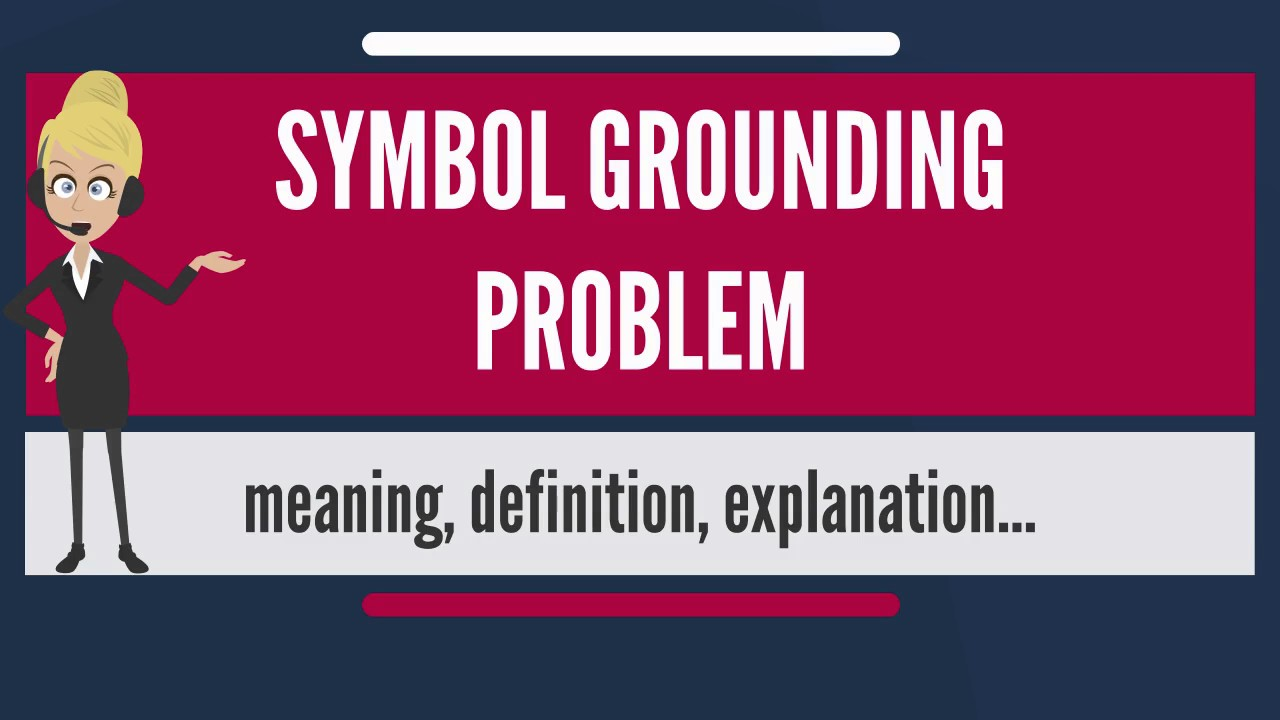 What is symbol grounding problem what does symbol grounding what does symbol grounding problem mean biocorpaavc Choice Image