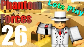 [ROBLOX: Phantom Forces] - Lets Play w/ Friends Ep 26 - Epic Win!